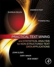 Practical Text Mining and Statistical Analysis for Non-structured Text Data Appl