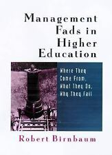 Management Fads in Higher Education: Where They Come From, What They Do, Why Th