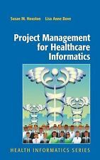 Project Management for Healthcare Informatics (Health Informatics) by Houston,