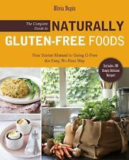 The Complete Guide to Naturally Gluten-Free Foods: Your Starter Manual to Going