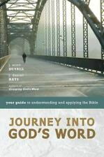 Journey into God's Word : Your Guide to Understanding and Applying the Bible by