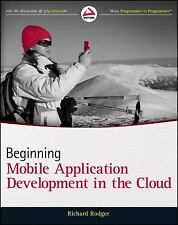 Beginning Building Mobile Application Development in the Cloud by Richard Rodger