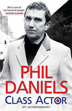 Phil Daniels Phil Daniels - Class Actor Very Good Book