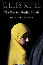 The War for Muslim Minds: Islam and the West by Gilles Kepel(Hardback, 2004) New