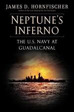 Neptune's Inferno: The U.S. Navy at Guadalcanal by Hornfischer, James D.
