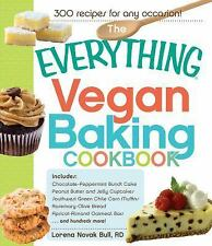 The Everything Vegan Baking Cookbook: Includes Chocolate-Peppermint Bundt Cake,