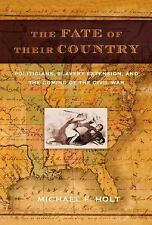 The Fate of Their Country: Politicians, Slavery Extension, and the Com-ExLibrary