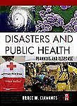 Disasters and Public Health: Planning and Response, Clements MPH, Bruce, Good Bo