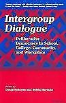 Intergroup Dialogue: Deliberative Democracy in School, College, Community, and W