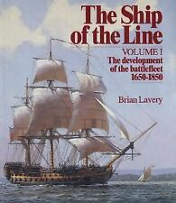 The Ship of the Line, Vol. 1: The Development of the Battlefleet 1650-1850 by L