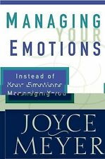 Managing Your Emotions: Instead of Your Emotions Managing You! by Joyce Meyer...