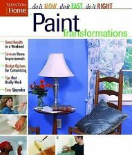 Paint Transformations (Do It Now Do It Fast Do It Right), Taunton Press, Good Bo