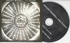 JOHNNY BORRELL & ZAZOU The Atlantic Culture 2016 UK 12-trk promo test CD
