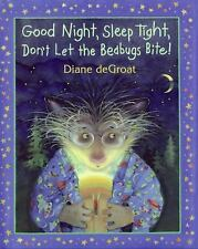 Good Night, Sleep Tight, Don't Let the Bedbugs Bite! by deGroat, Diane, Good Boo