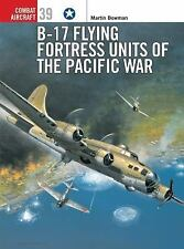 Combat Aircraft: B-17 Flying Fortress Units of the Pacific War 39 by Martin W. …