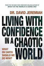 (New) Living with Confidence in a Chaotic World What on Earth Should We Do Now?