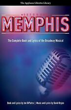 Memphis (The Applause Libretto Library) - The Complete Book and Lyrics of the Br