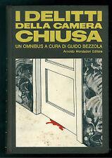 BEZZOLA GUIDO I DELITTI DELLA CAMERA CHIUSA MONDADORI 1974 OMNIBUS GIALLI