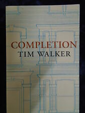 COMPLETION by TIM WALKER - HEINEMANN 2013 - UK POST £3.25 - P/B *PROOF*