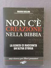 NON C'É CREAZIONE NELLA BIBBIA la Genesi racconta un'altra storia MAURO BIGLINO