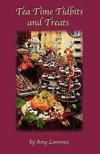 Tea Time Tidbits and Treats by Amy Lawrence (2007, Paperback)