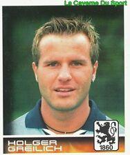 363 HOLGER GREILICH DEUTSCHLAND TSV 1860 MÜNCHEN STICKER BUNDESLIGA 2001 PANINI