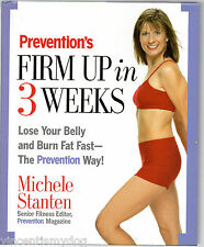 Prevention's Firm Up in 3 Weeks by Michele Stanten (2004 hardback)