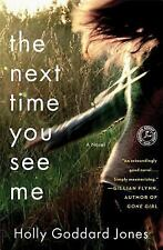 The Next Time You See Me: A Novel - New - Jones, Holly Goddard - Paperback