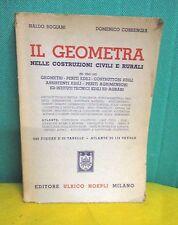Rogiani Correngia IL GEOMETRA NELLE COSTRUZIONI CIVILI E RURALI - Hoepli 1956
