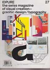 IDPURE THE SWISS MAGAZINE OF VISUAL CREATION-GRAPHIC DESIGN/TYPOGRAPHY #27 2011.