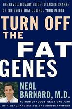 Turn Off the Fat Genes: The Revolutionary Guide to Taking Charge of the Genes Th