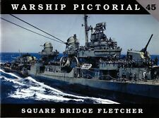 Warship Pictorial 45 - Square Bridge Fletcher