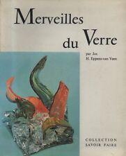 MERVEILLES DU VERRE DE JOS H. EPPENS-VAN VEEN ED. J. JACOBS