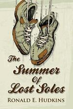The Summer of Lost Soles by Ronald E. Hudkins (2013, Paperback)