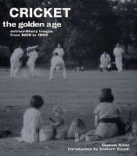 Cricket: The Golden Age - Extraordinary Images from 1859 to 1999, Steer, Duncan