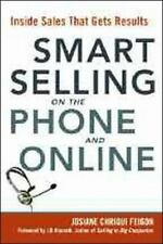 Smart Selling on the Phone and Online: Inside Sales That Gets Results, Feigon, J