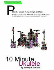 Pocket Rockers: 10 Minute Ukulele : Learn to Play the Ukulele Today by...