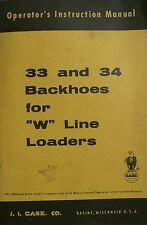 Original CASE Operators Manual 9-72681 33 And 34 Backhoes For W Line Loaders