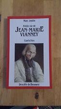 Petite vie de Jean-Marie Vianney, curé d'Ars - Marc Joulin