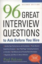 96 Great Interview Questions to Ask Before You Hire by Paul Falcone (2008,...