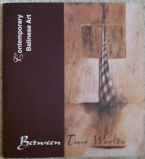 Between Two Worlds: Contemporary Balinese Art Catalogue Djirna Gunarsa