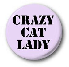 CRAZY CAT LADY  - 1 inch / 25mm Button Badge -  Novelty Cute Simpsons