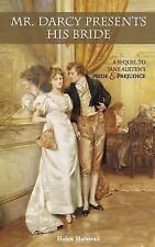 Mr. Darcy Presents His Bride: A Sequel to Jane Austen's Pride and Prejudice