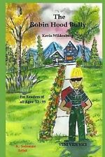The Robin Hood Bully: Lawn Darts & Party Lines by Wildenberg, Kevin -Paperback