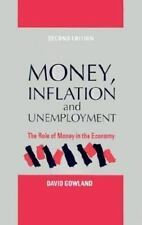 Money, Inflation and Unemployment: The Role of Money in the Economy