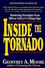 Inside the Tornado : Marketing Strategies from Silicon Valley's Cutting Edge by