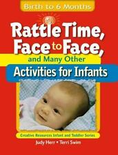 Rattle Time, Face to Face, & Many Other Activities for Infants: Birth -ExLibrary