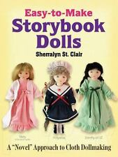 Easy-to-Make Storybook Dolls - Novel Approach to Cloth Dollmaking