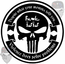 Despite what your momma told you,F*CK ISIS, #2A,STFU,Molon Labe,Guns,Vinyl Decal