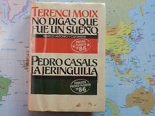 LIBRO NO DIGAS QUE FUE UN SUEÑO DE TERENCI MOIX ISBN 84 226 2200 9